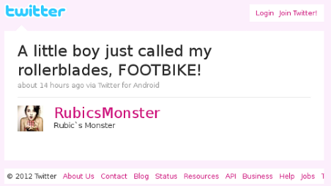 twitter screen: 'A little boy just called my rollerblades, FOOTBIKE!'